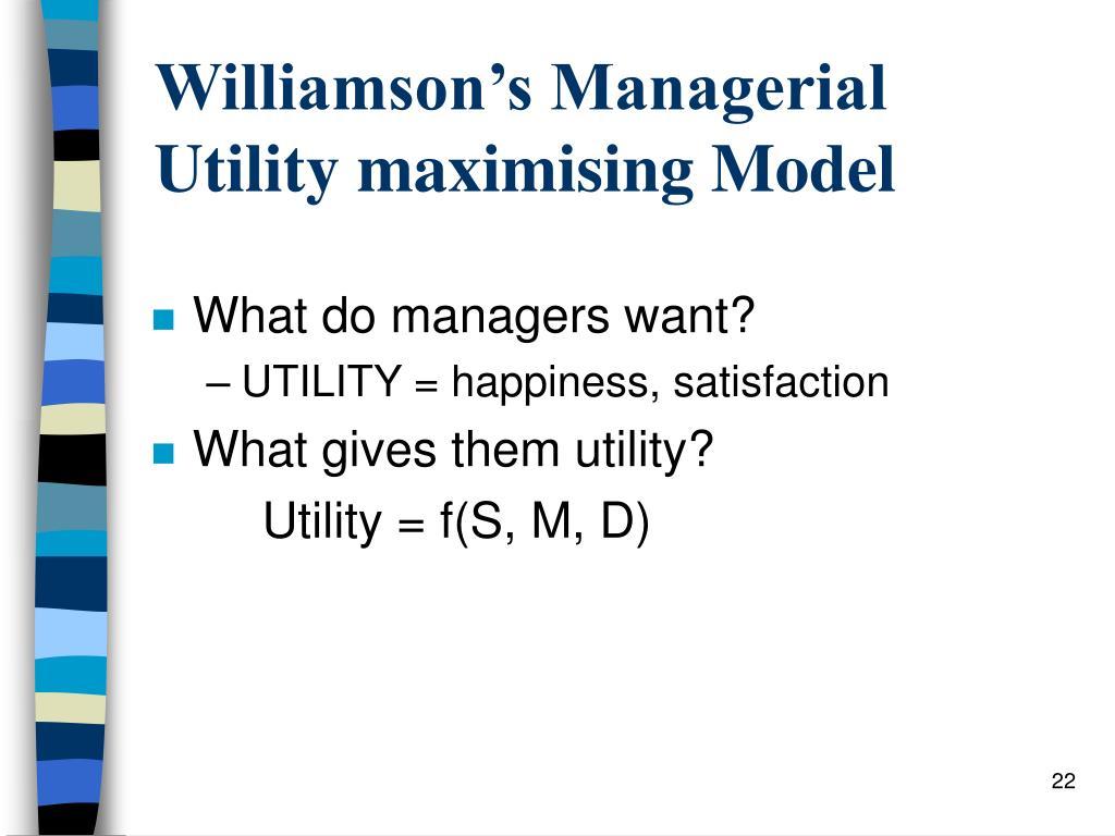 Williamson's Managerial Utility maximising Model