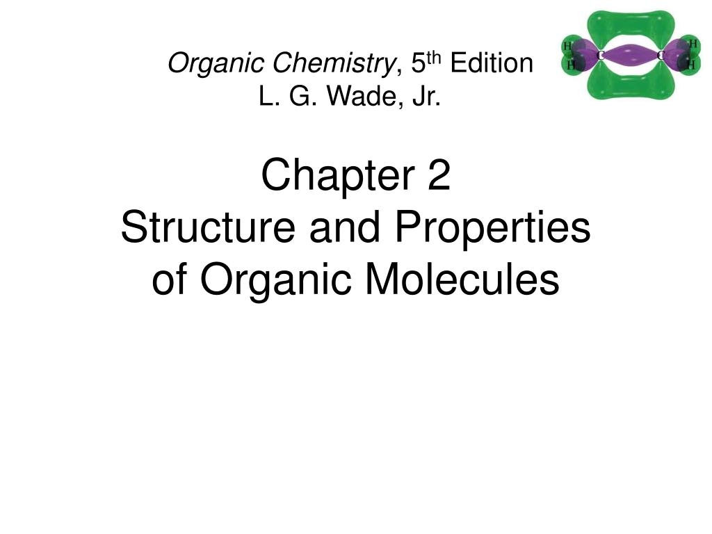chapter 2 structure and properties of organic molecules l.