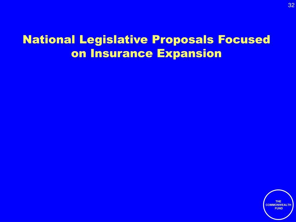 National Legislative Proposals Focused on Insurance Expansion