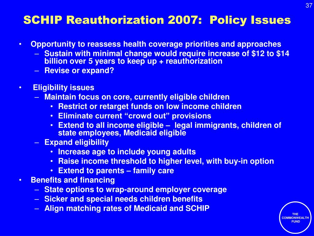 SCHIP Reauthorization 2007:  Policy Issues