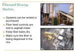 fiberand blowing machine