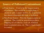 source of pollutant contaminant