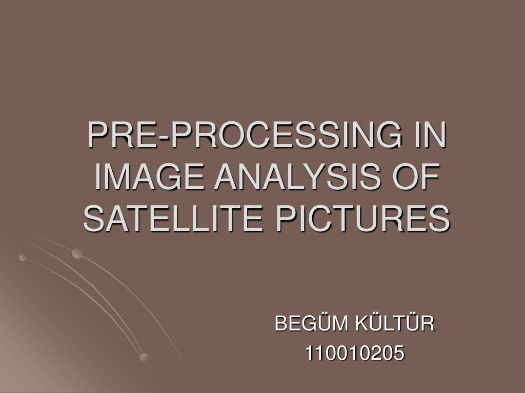 pre processing in image analysis of satellite pictures l.