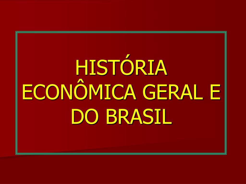 hist ria econ mica geral e do brasil l.