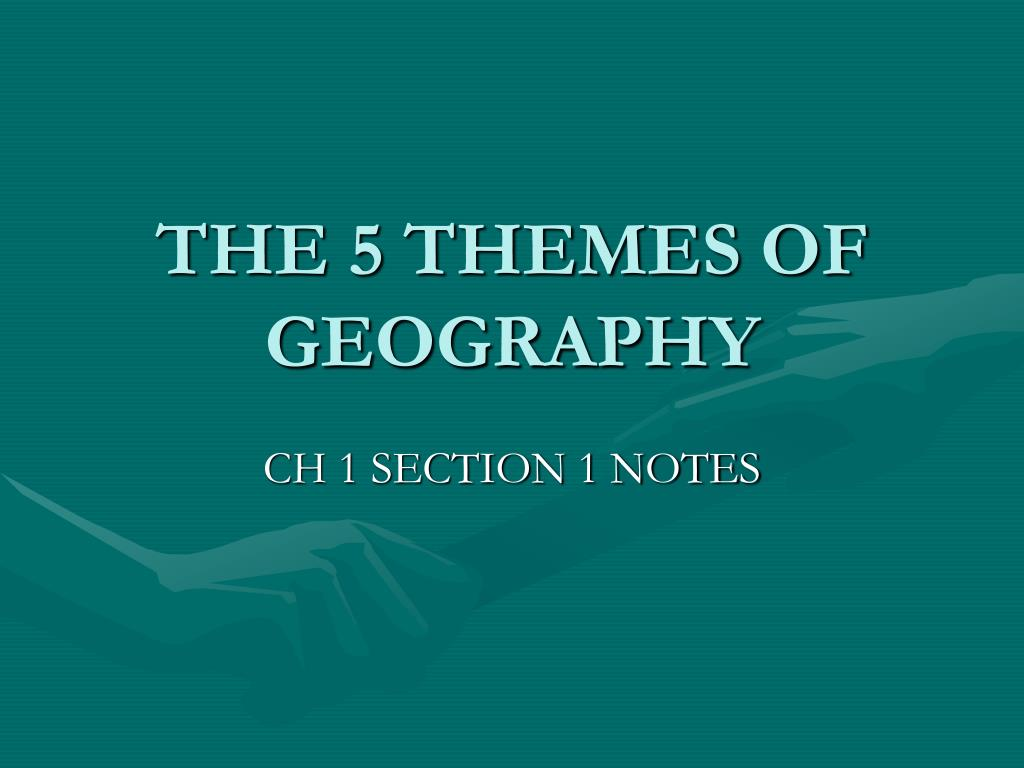 the 5 themes of geography l.