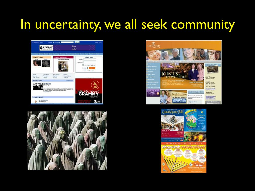 In uncertainty, we all seek community