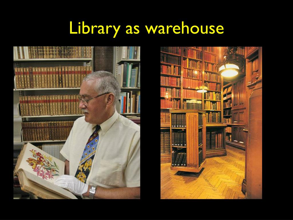 Library as warehouse