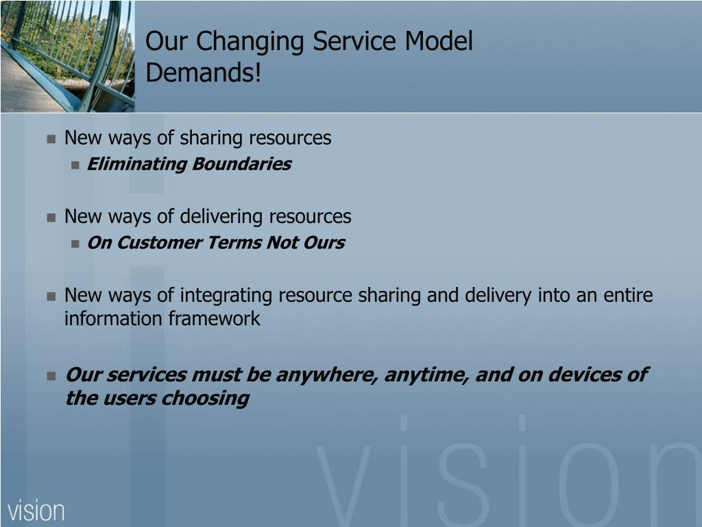 Our Changing Service Model