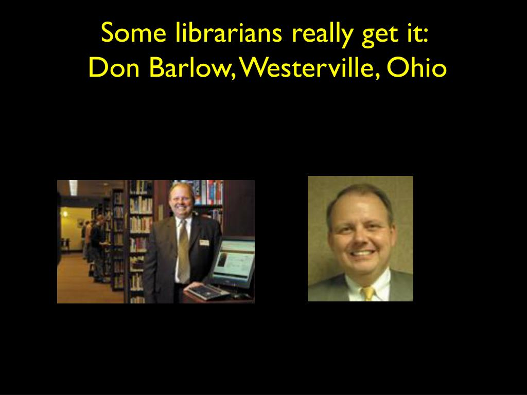 Some librarians really get it: