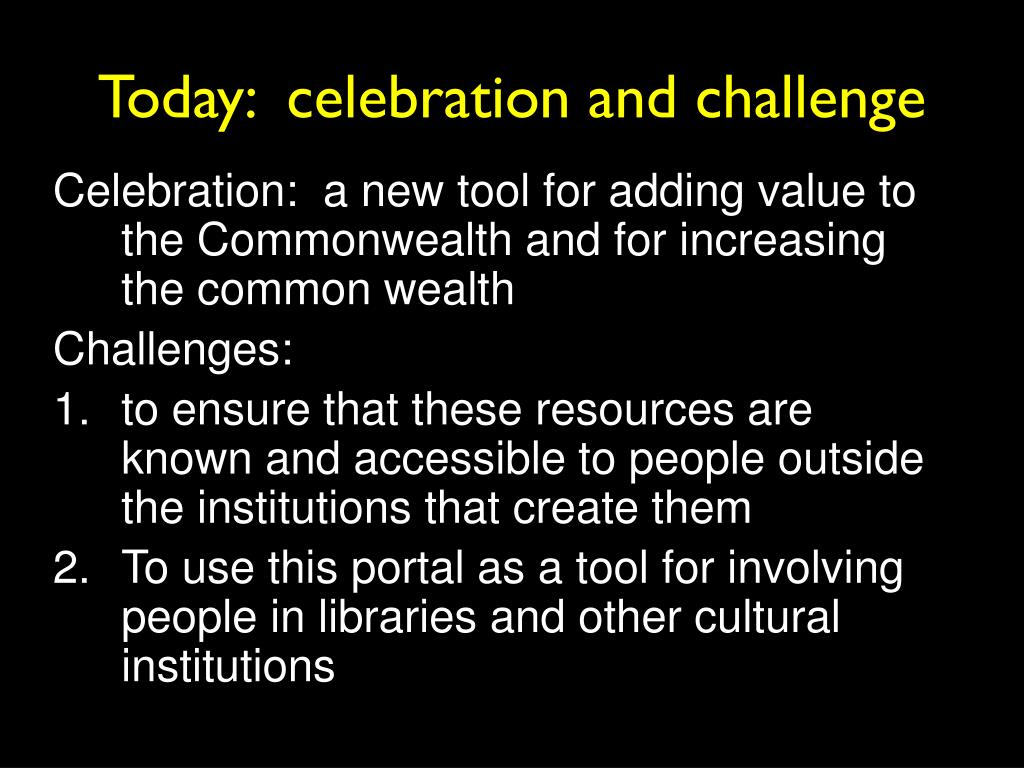 Today:  celebration and challenge