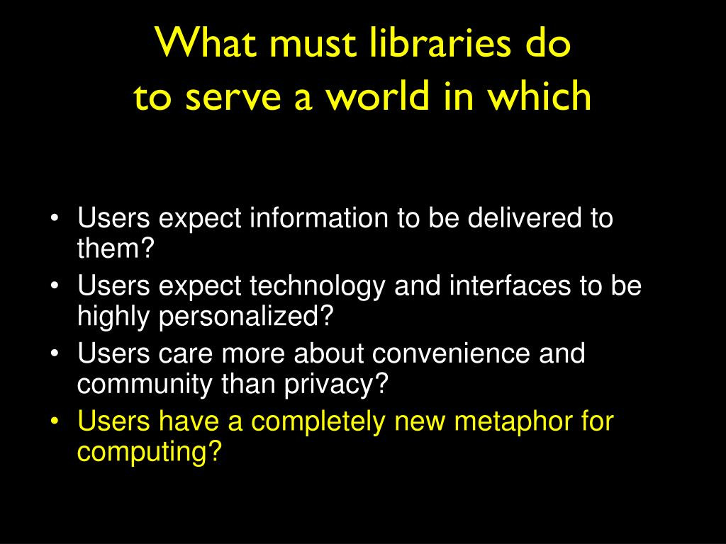 What must libraries do
