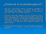 c mo es el musicoterapeuta
