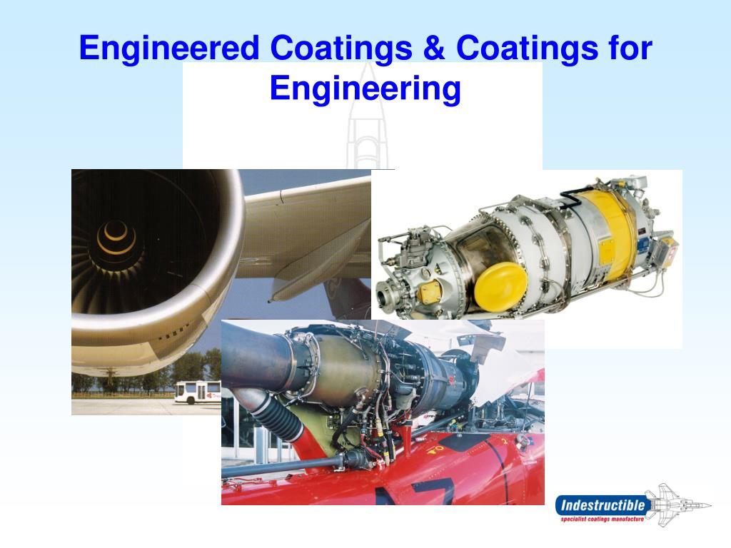 Engineered Coatings & Coatings for Engineering
