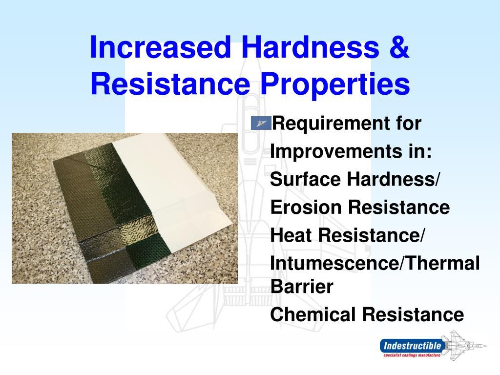 Increased Hardness & Resistance Properties
