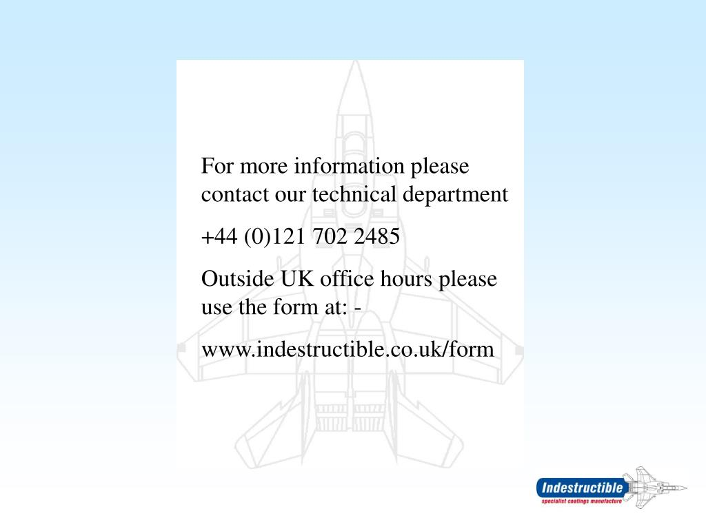 For more information please contact our technical department