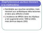 staphylococcus aureus r sistant la m thicilline
