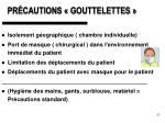 pr cautions gouttelettes