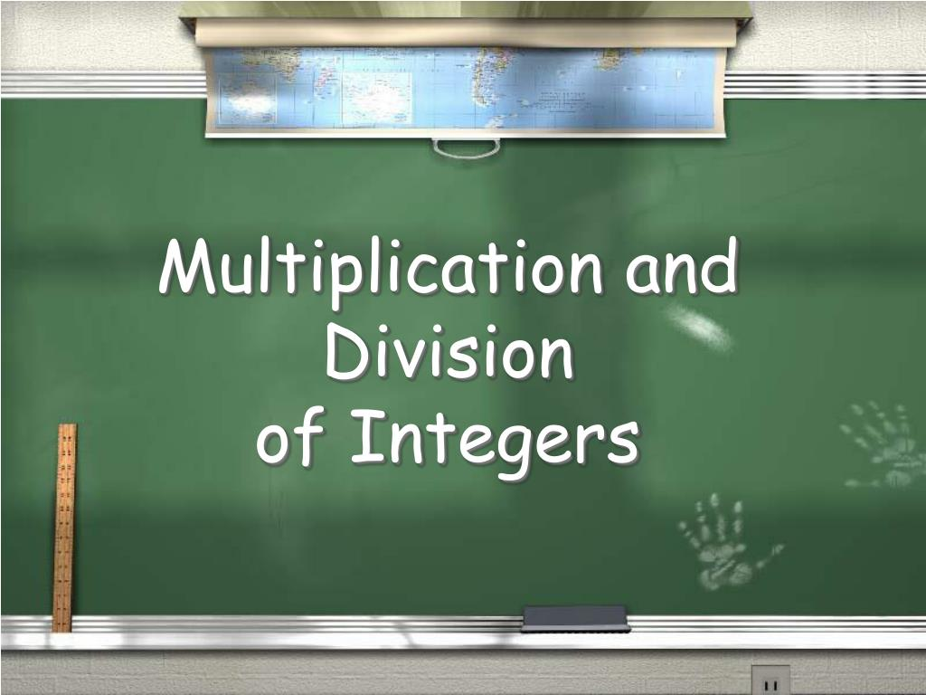 multiplication and division of integers l.