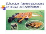 subsolador profundidade acima de 30 cm ou escarificador