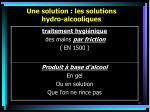 une solution les solutions hydro alcooliques
