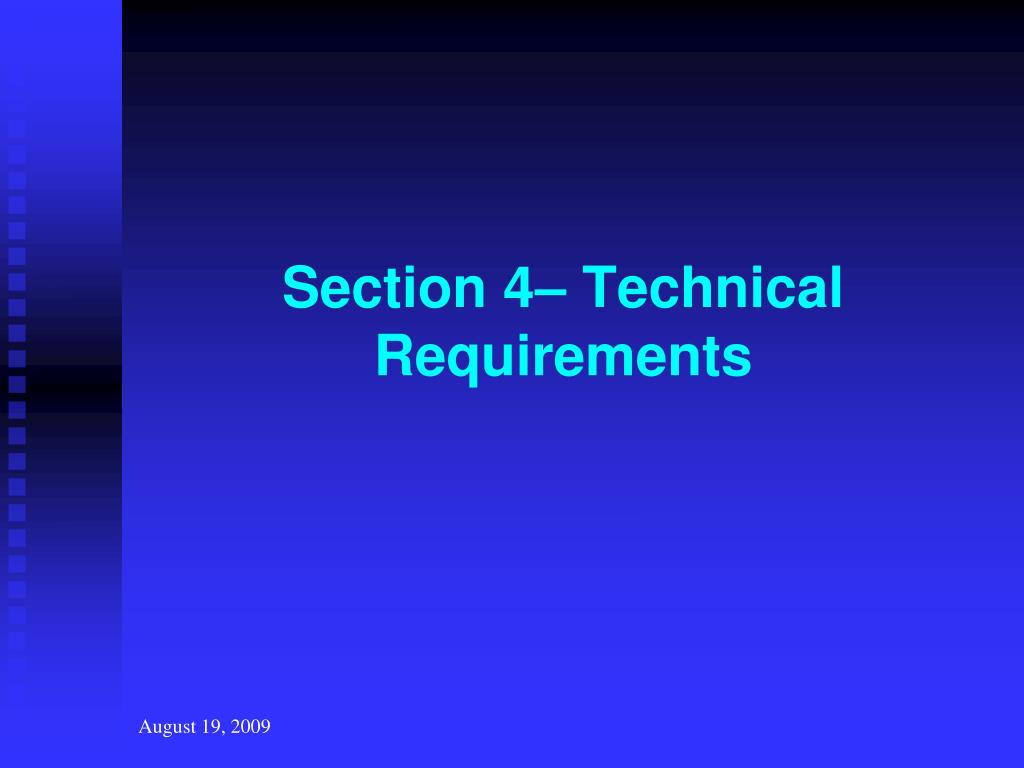 Section 4– Technical Requirements