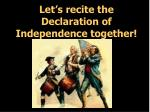 let s recite the declaration of independence together