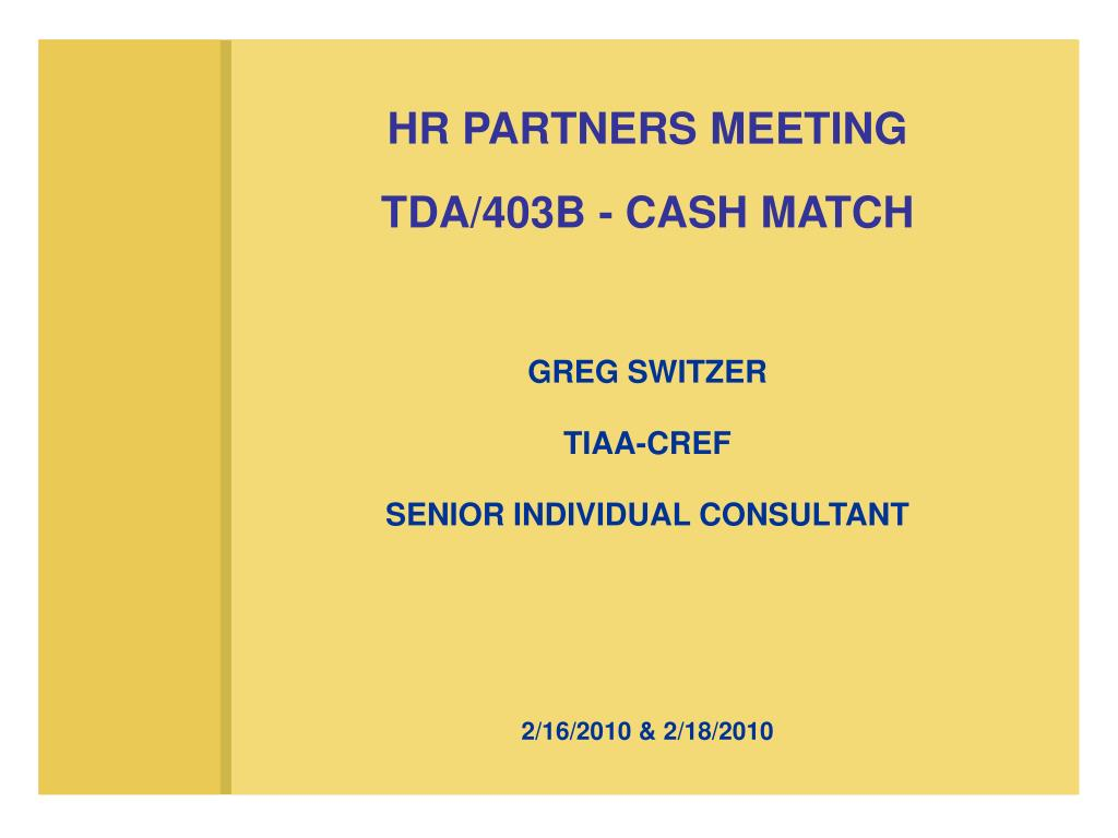hr partners meeting tda 403b cash match l.