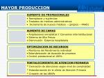 mayor produccion