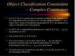 object classification constraints complex constraints