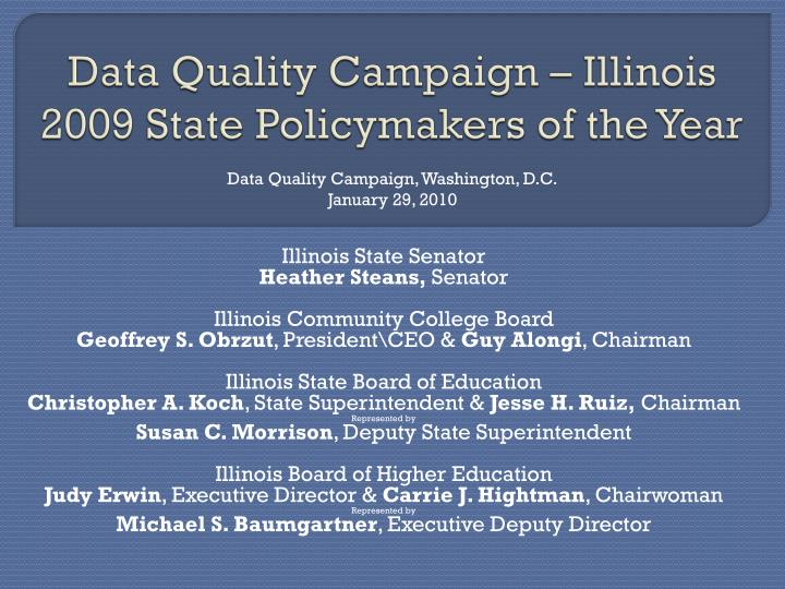 Data quality campaign illinois 2009 state policymakers of the year