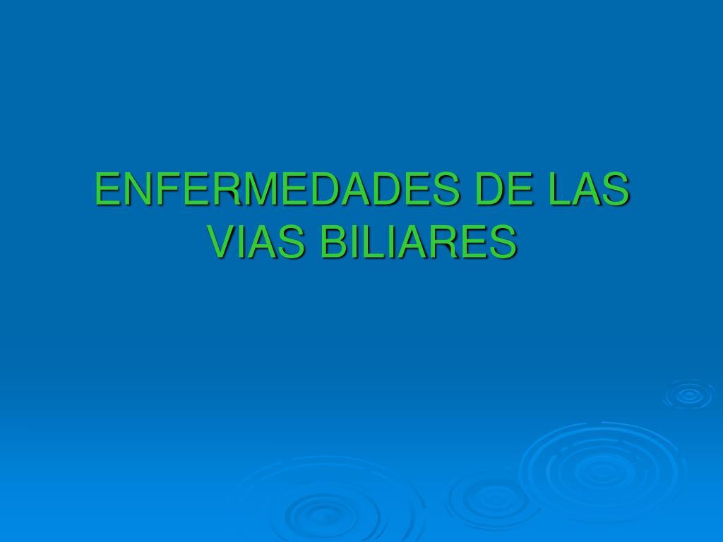 enfermedades de las vias biliares l.