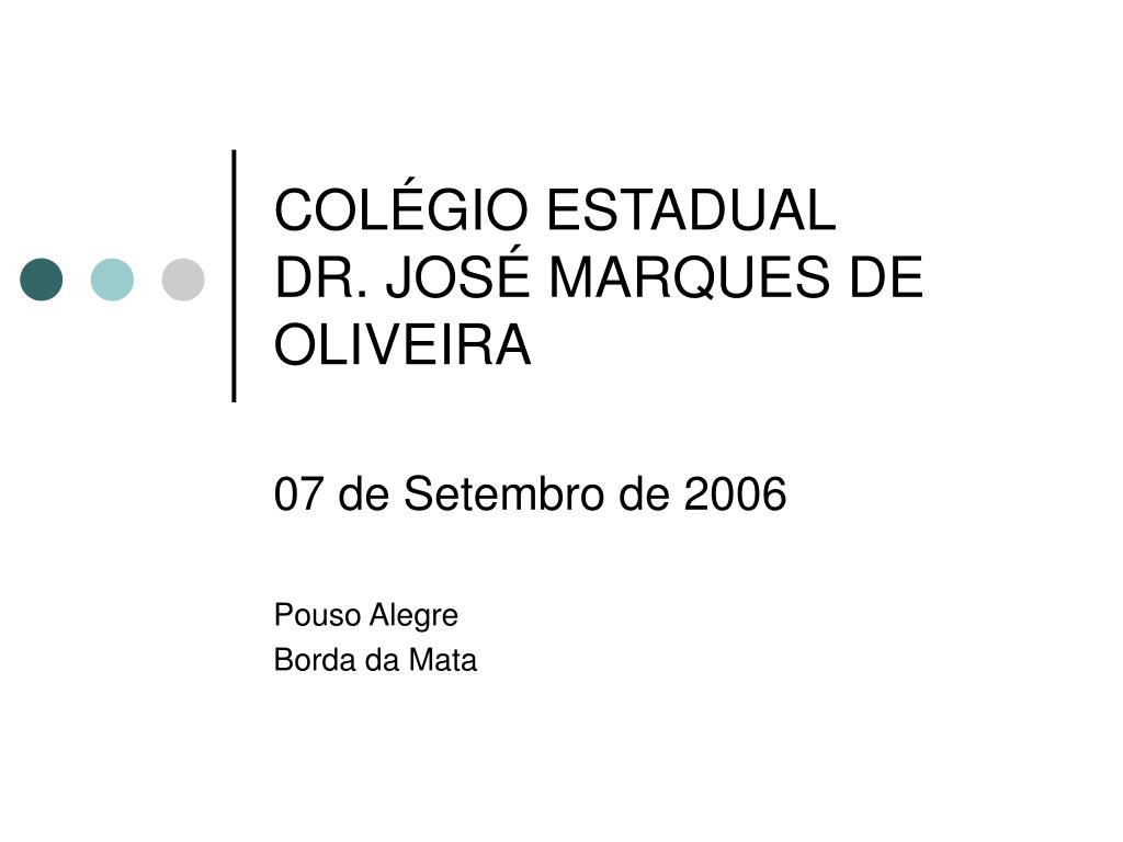 col gio estadual dr jos marques de oliveira l.