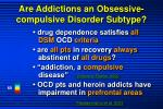 are addictions an obsessive compulsive disorder subtype