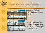 step 4 reduce combinations