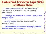 double pass transistor logic dpl synthesis rules27