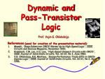 dynamic and pass transistor logic