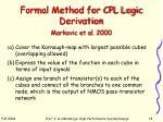 formal method for cpl logic derivation markovic et al 2000