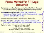 formal method for p t logic derivation