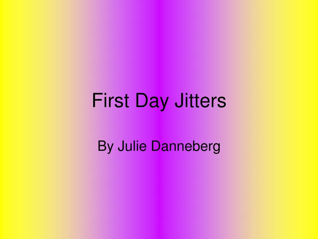 first day jitters l.