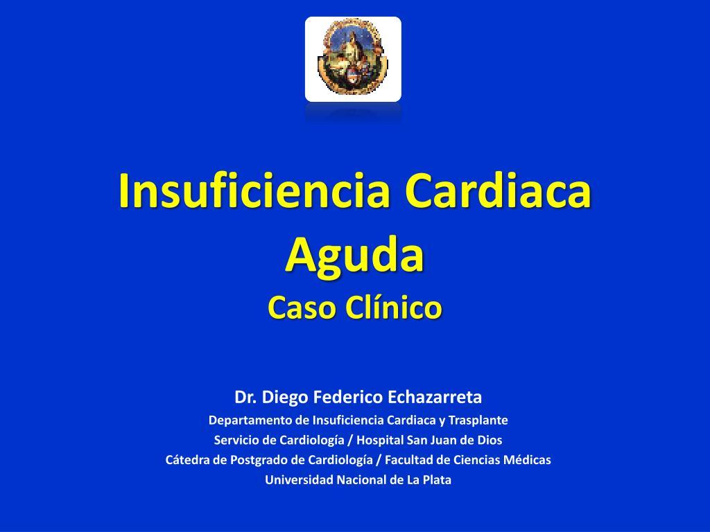 insuficiencia cardiaca aguda caso cl nico l.