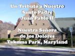 un tributo a nuestro santo padre juan pablo ii nuestra se ora de los dolores takoma park maryland