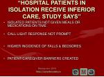 hospital patients in isolation receive inferior care study says