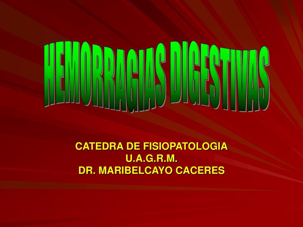 catedra de fisiopatologia u a g r m dr maribelcayo caceres l.