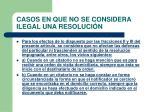 casos en que no se considera ilegal una resoluci n