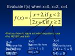 evaluate f x when x 0 x 2 x 4