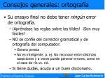 consejos generales ortograf a