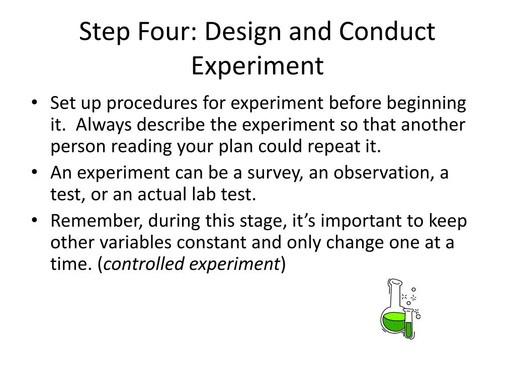 Step Four: Design and Conduct Experiment