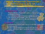 nuevas perspectivas taxon micas y terminol gicas de la cif15