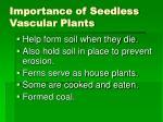 importance of seedless vascular plants