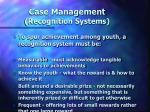 case management recognition systems
